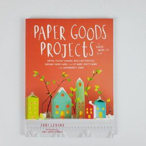 Paper Goods Projects Craft Book by Jodi Levine
